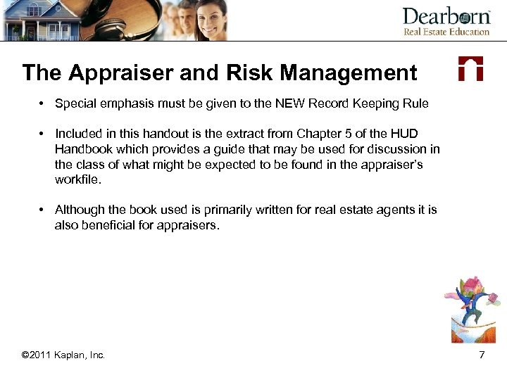 The Appraiser and Risk Management • Special emphasis must be given to the NEW