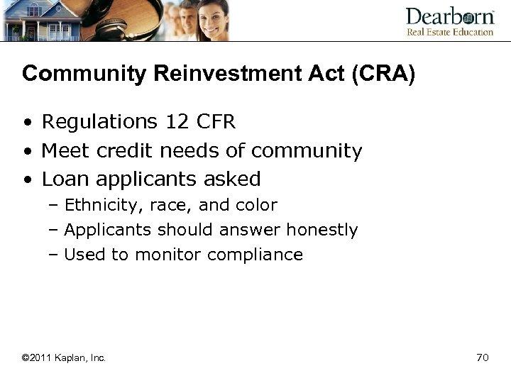 Community Reinvestment Act (CRA) • Regulations 12 CFR • Meet credit needs of community