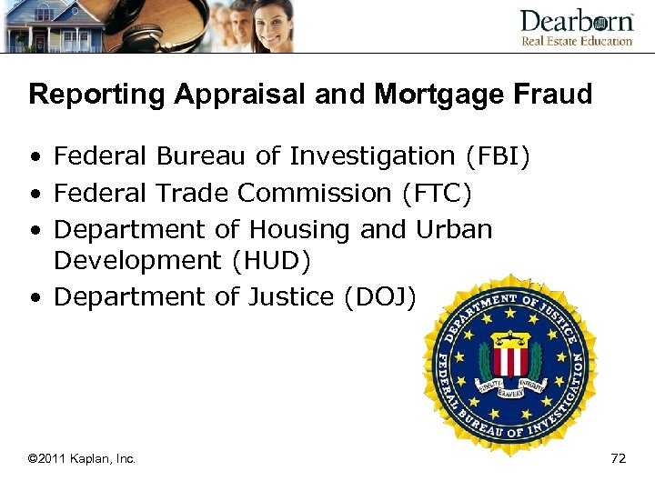 Reporting Appraisal and Mortgage Fraud • Federal Bureau of Investigation (FBI) • Federal Trade