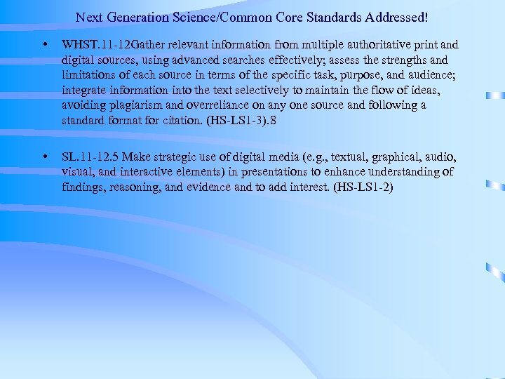 Next Generation Science/Common Core Standards Addressed! • WHST. 11‐ 12 Gather relevant information from