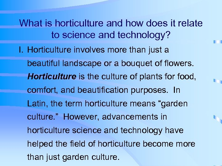 What is horticulture and how does it relate to science and technology? I. Horticulture