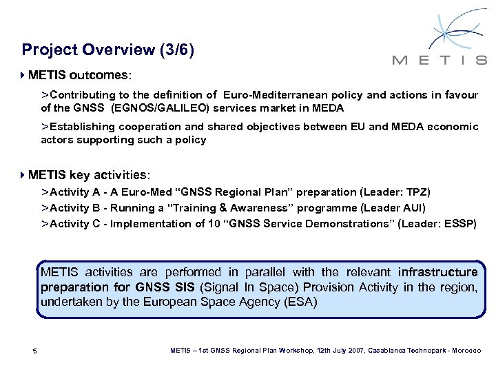 METIS MEdi Terranean Introduction of GNSS Services
