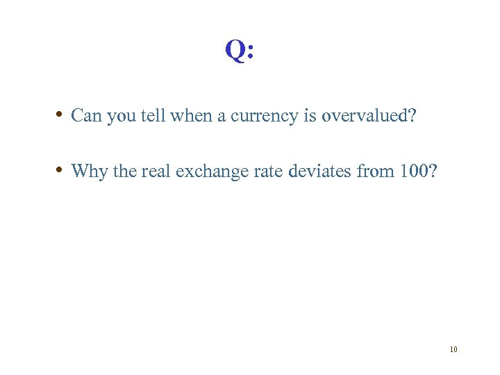 Q: • Can you tell when a currency is overvalued? • Why the real