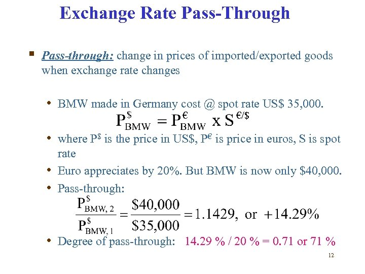Exchange Rate Pass-Through § Pass-through: change in prices of imported/exported goods when exchange rate