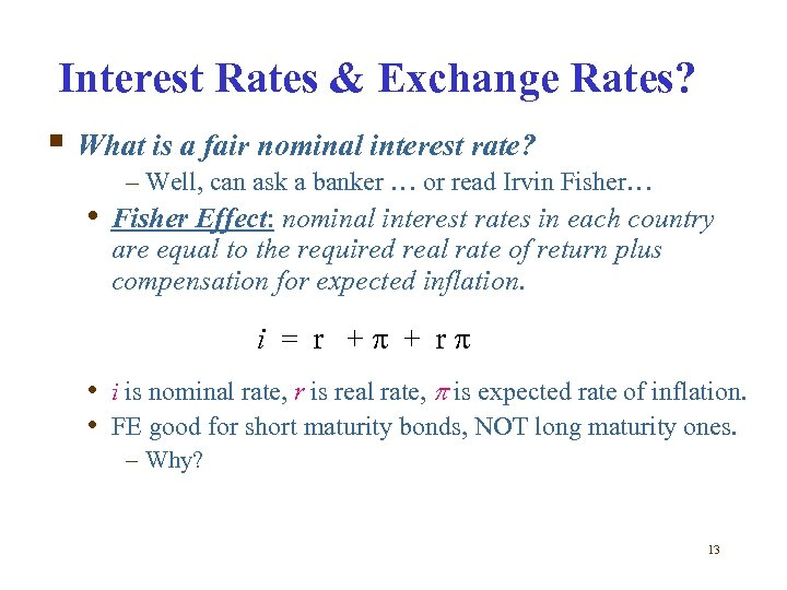 Interest Rates & Exchange Rates? § What is a fair nominal interest rate? –