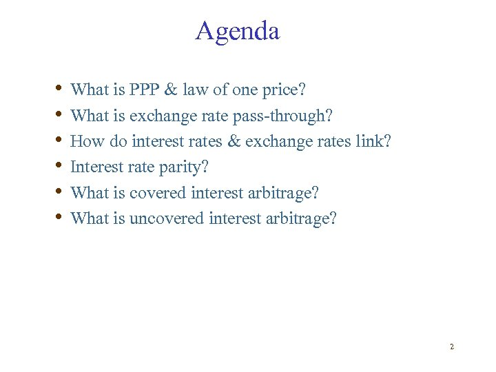 Agenda • • • What is PPP & law of one price? What is