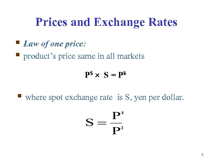 Prices and Exchange Rates § Law of one price: § product's price same in