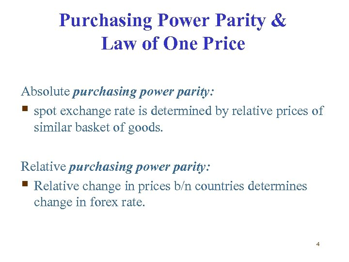 Purchasing Power Parity & Law of One Price Absolute purchasing power parity: § spot