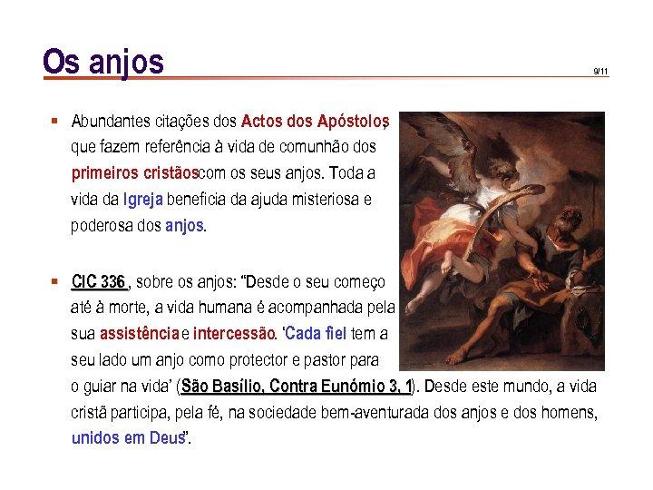 Os anjos 9/11 § Abundantes citações dos Actos dos Apóstolos , que fazem referência