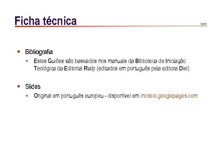 Ficha técnica § Bibliografia § Estes Guiões são baseados nos manuais da Biblioteca de