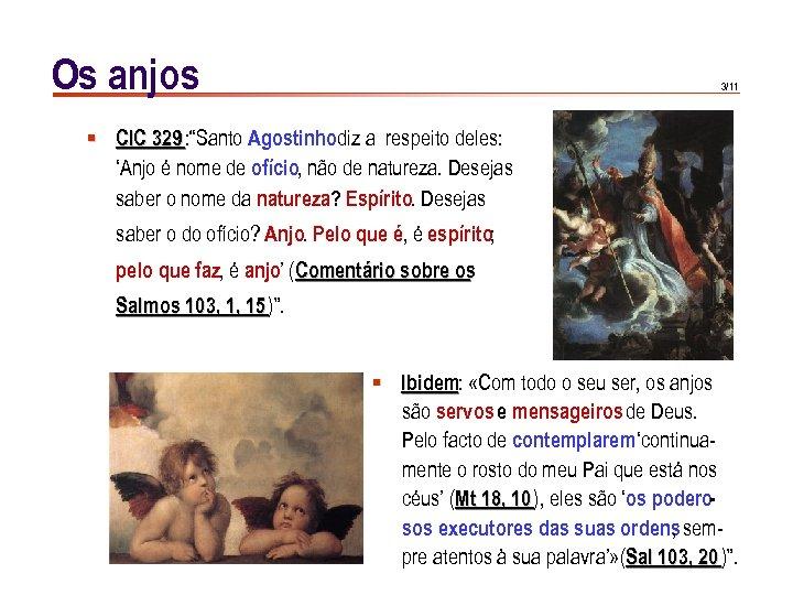 """Os anjos 3/11 § CIC 329 : """"Santo Agostinhodiz a respeito deles: 'Anjo é"""