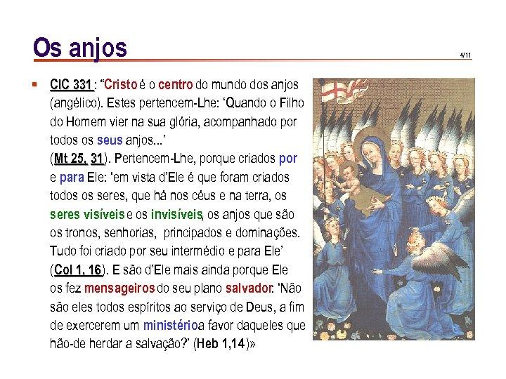 """Os anjos § CIC 331 : """"Cristo é o centro do mundo dos anjos"""