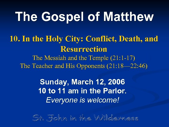 The Gospel of Matthew 10. In the Holy City: Conflict, Death, and Resurrection The