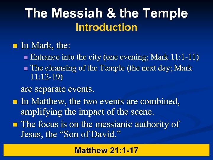 The Messiah & the Temple Introduction n In Mark, the: Entrance into the city