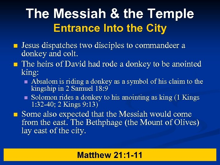 The Messiah & the Temple Entrance Into the City n n Jesus dispatches two