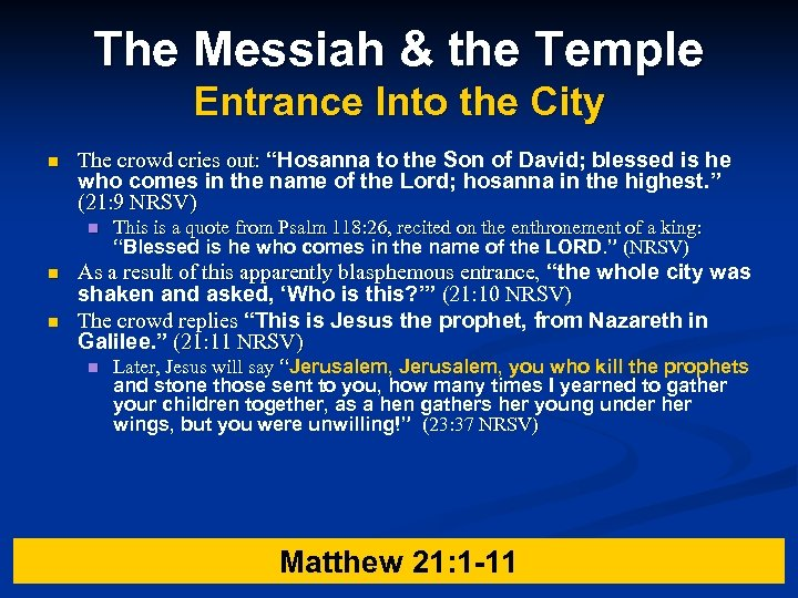 The Messiah & the Temple Entrance Into the City n The crowd cries out:
