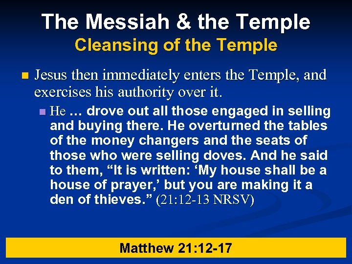 The Messiah & the Temple Cleansing of the Temple n Jesus then immediately enters