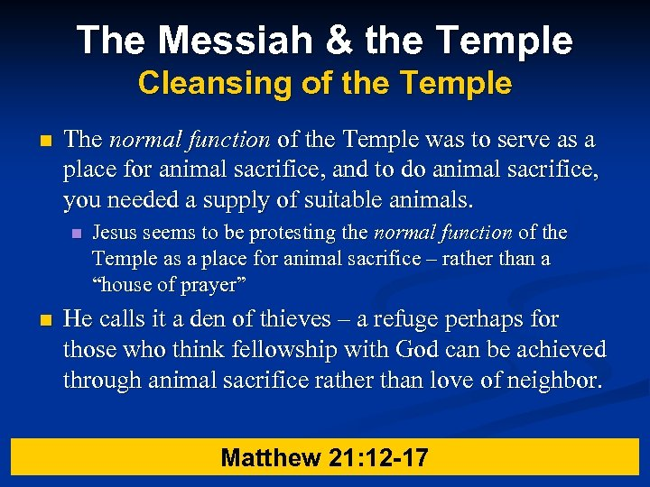 The Messiah & the Temple Cleansing of the Temple n The normal function of
