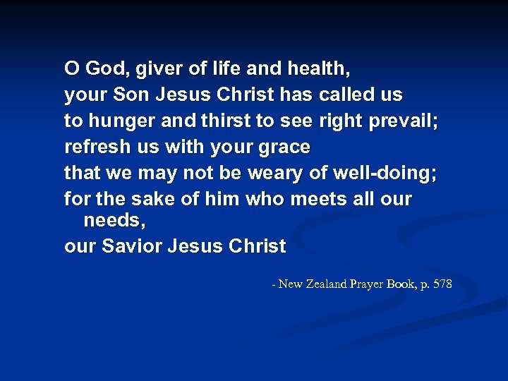 O God, giver of life and health, your Son Jesus Christ has called us