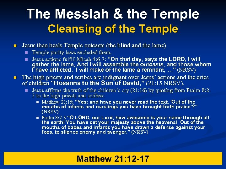 The Messiah & the Temple Cleansing of the Temple n Jesus then heals Temple
