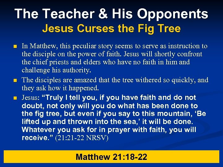 The Teacher & His Opponents Jesus Curses the Fig Tree n n n In