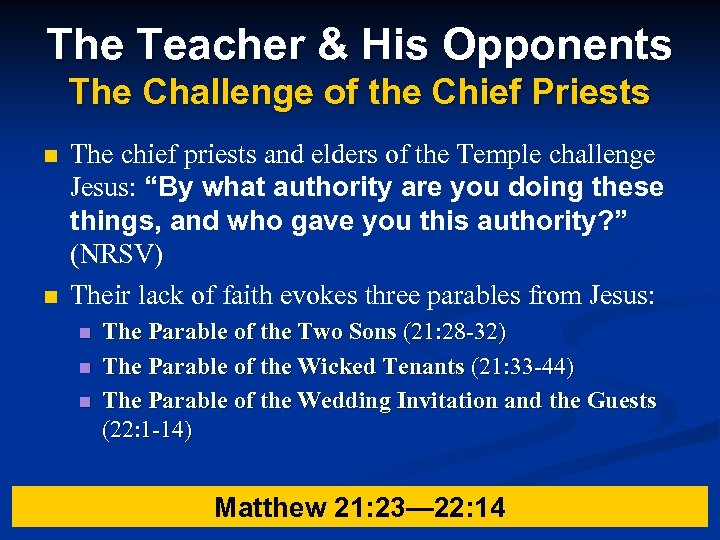 The Teacher & His Opponents The Challenge of the Chief Priests n n The