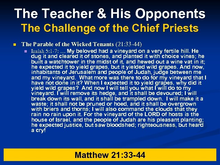 The Teacher & His Opponents The Challenge of the Chief Priests n The Parable