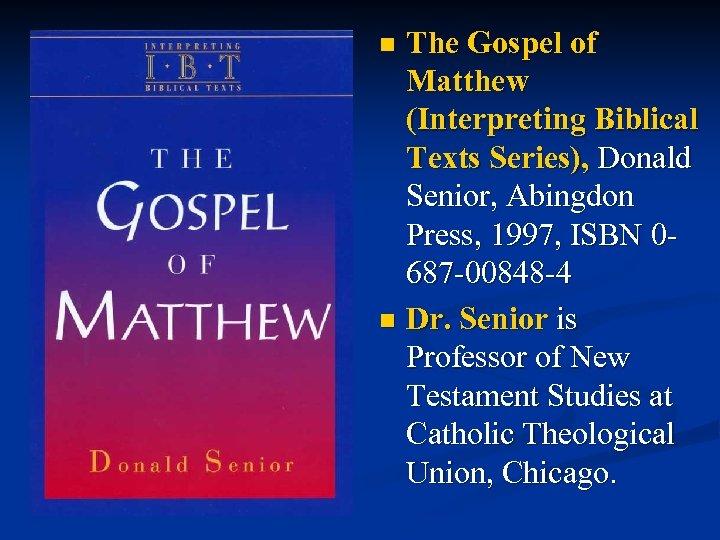 The Gospel of Matthew (Interpreting Biblical Texts Series), Donald Senior, Abingdon Press, 1997, ISBN