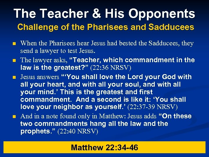 The Teacher & His Opponents Challenge of the Pharisees and Sadducees n n When