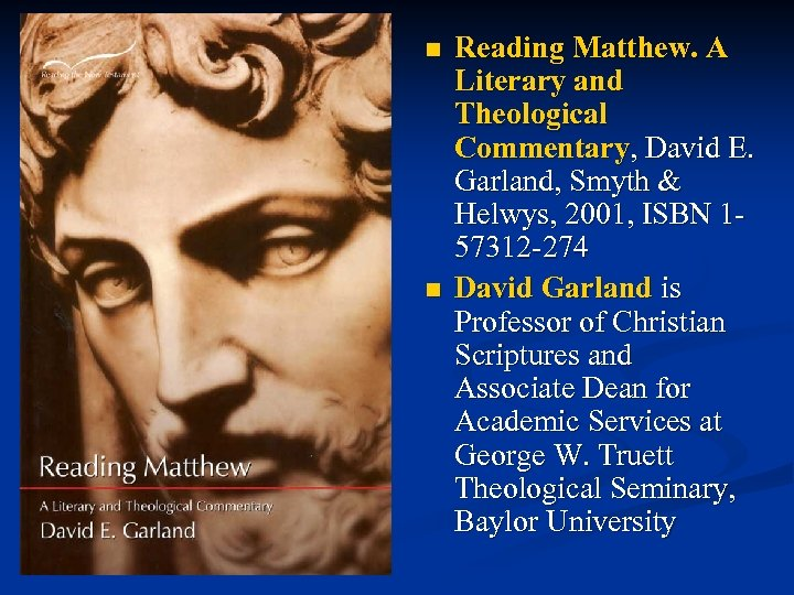 n n Reading Matthew. A Literary and Theological Commentary, David E. Garland, Smyth &