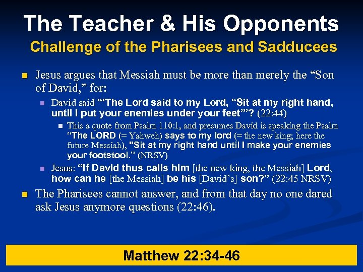 The Teacher & His Opponents Challenge of the Pharisees and Sadducees n Jesus argues