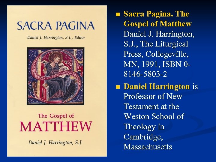 n n Sacra Pagina. The Gospel of Matthew Daniel J. Harrington, S. J. ,