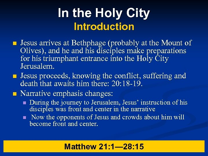 In the Holy City Introduction n Jesus arrives at Bethphage (probably at the Mount