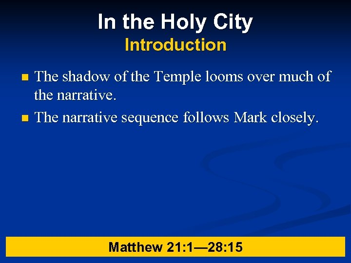 In the Holy City Introduction The shadow of the Temple looms over much of