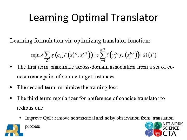 Learning Optimal Translator Learning formulation via optimizing translator function: • The first term: maximize
