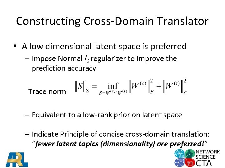 Constructing Cross-Domain Translator • A low dimensional latent space is preferred – Impose Normal