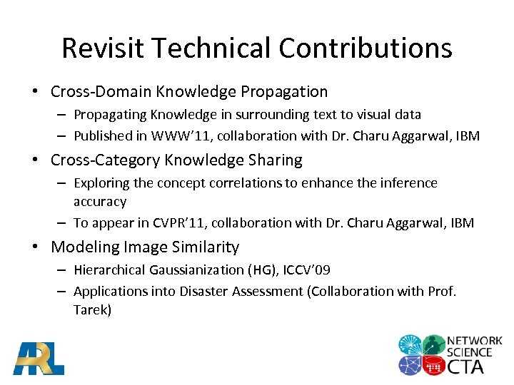Revisit Technical Contributions • Cross-Domain Knowledge Propagation – Propagating Knowledge in surrounding text to