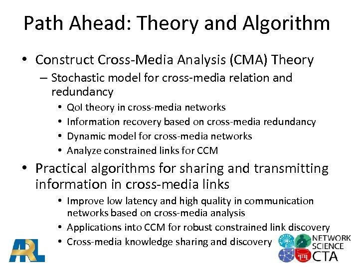Path Ahead: Theory and Algorithm • Construct Cross-Media Analysis (CMA) Theory – Stochastic model