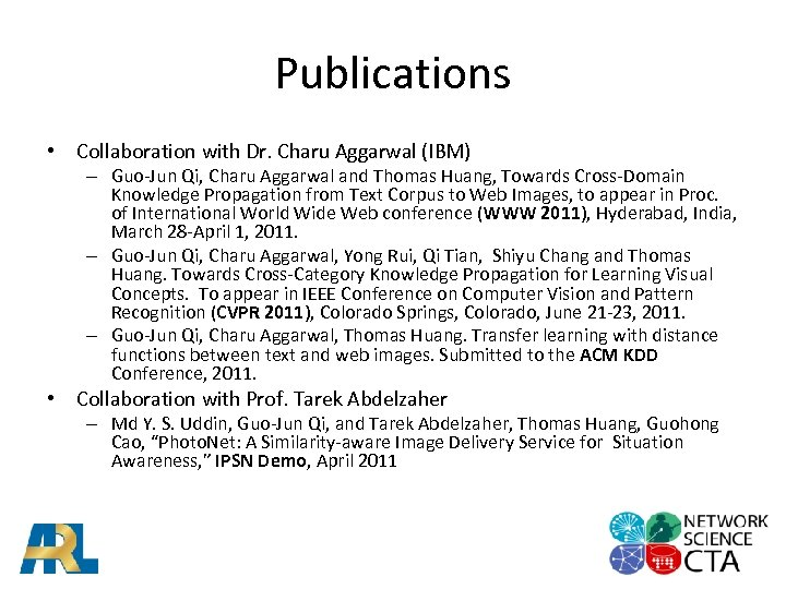 Publications • Collaboration with Dr. Charu Aggarwal (IBM) – Guo-Jun Qi, Charu Aggarwal and