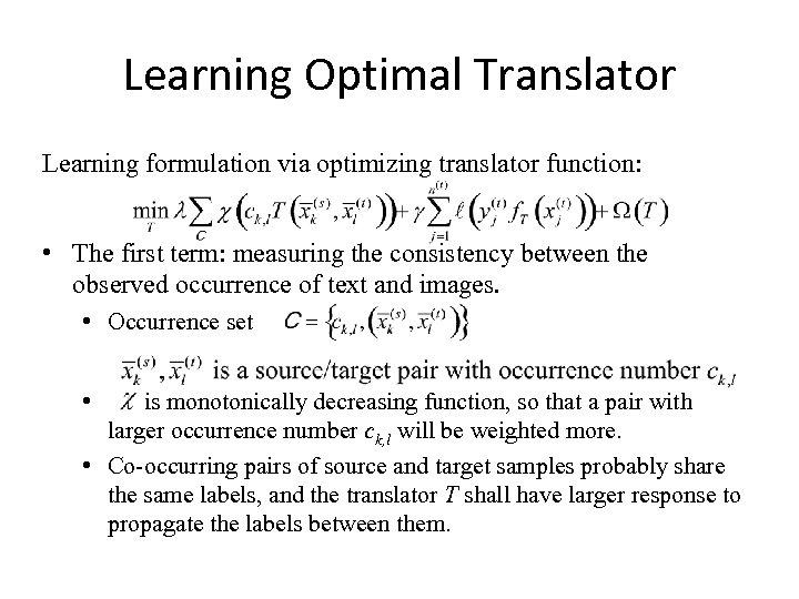 Learning Optimal Translator Learning formulation via optimizing translator function: • The first term: measuring