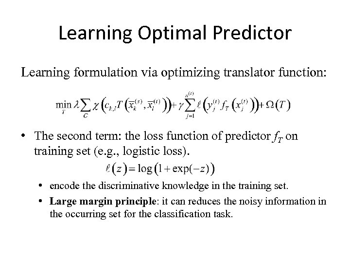 Learning Optimal Predictor Learning formulation via optimizing translator function: • The second term: the