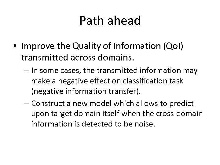 Path ahead • Improve the Quality of Information (Qo. I) transmitted across domains. –