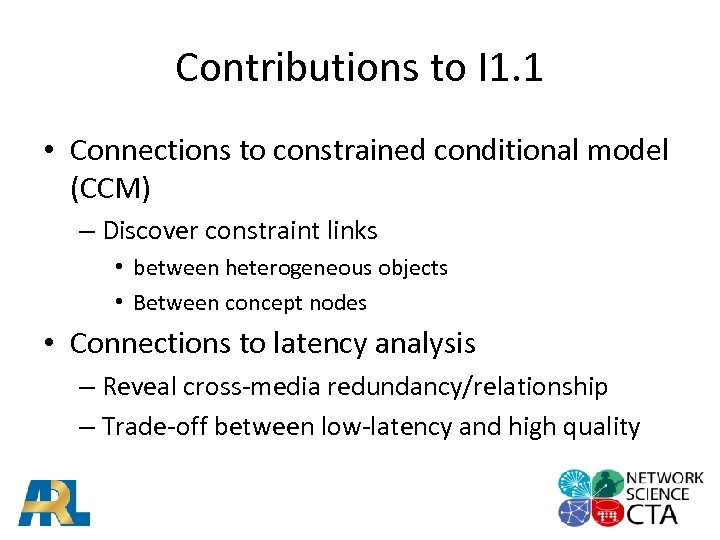 Contributions to I 1. 1 • Connections to constrained conditional model (CCM) – Discover