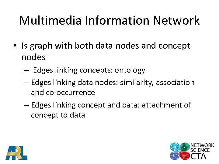 Multimedia Information Network • Is graph with both data nodes and concept nodes –