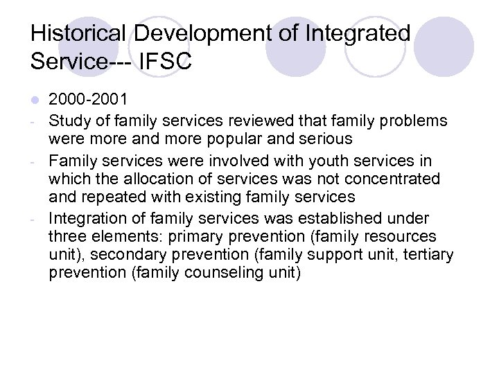 Historical Development of Integrated Service--- IFSC 2000 -2001 - Study of family services reviewed