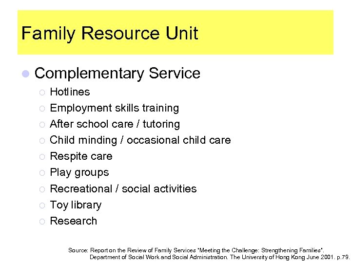 Family Resource Unit l Complementary ¡ ¡ ¡ ¡ ¡ Service Hotlines Employment skills