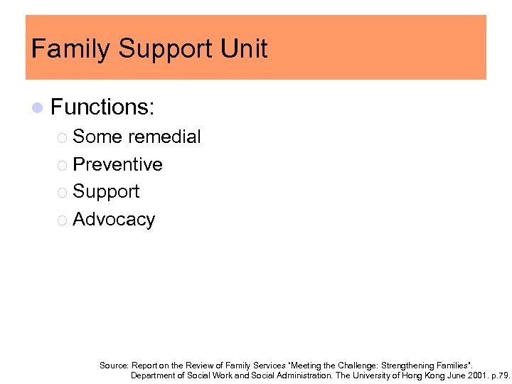 Family Support Unit l Functions: ¡ Some remedial ¡ Preventive ¡ Support ¡ Advocacy