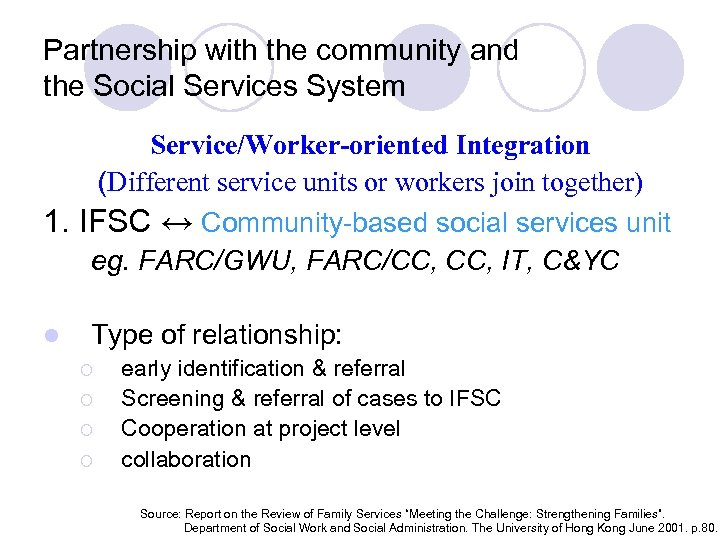 Partnership with the community and the Social Services System Service/Worker-oriented Integration (Different service units