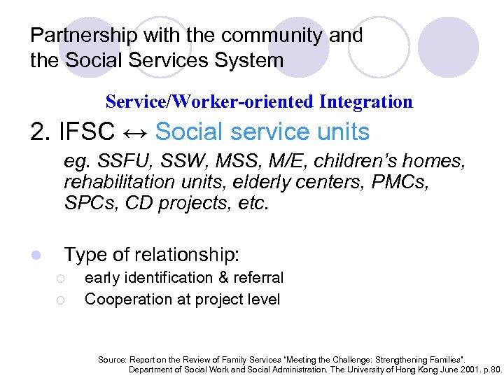 Partnership with the community and the Social Services System Service/Worker-oriented Integration 2. IFSC ↔
