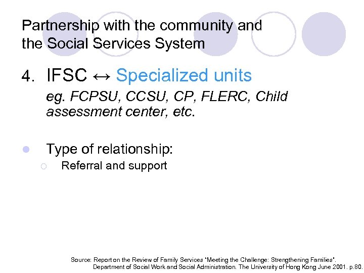 Partnership with the community and the Social Services System 4. IFSC ↔ Specialized units